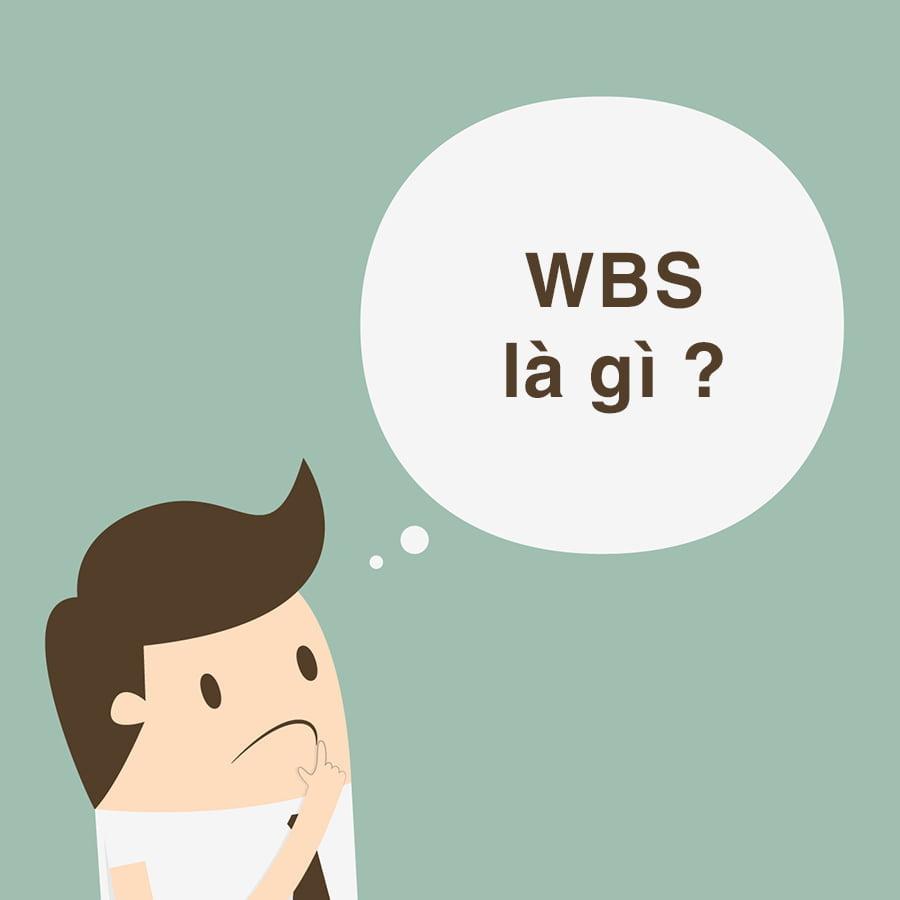 Work breakdown structure (WBS) là gì?